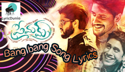 Bang Bang Lyrics – Premam|Naga Chaitanya, Shruti Haasan |Haricharan