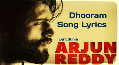 Dhooram Song Lyrics-Movie-Arjun Reddy(2017) Vijay Devarakonda Shalini Pandey