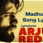 Madhurame Song Lyrics-Movie-Arjun Reddy(2017) Vijay Devarakonda, Shalini Pandey
