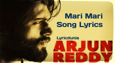 Mari Mari Kothaga Song Lyrics-Movie-Arjun Reddy Vijay Devarakonda Shalini Pandey
