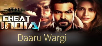 Daaru Wargi Lyrics | Cheat India (2019)