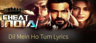 Dil Mein Ho Tum Lyrics | Cheat India (2019)